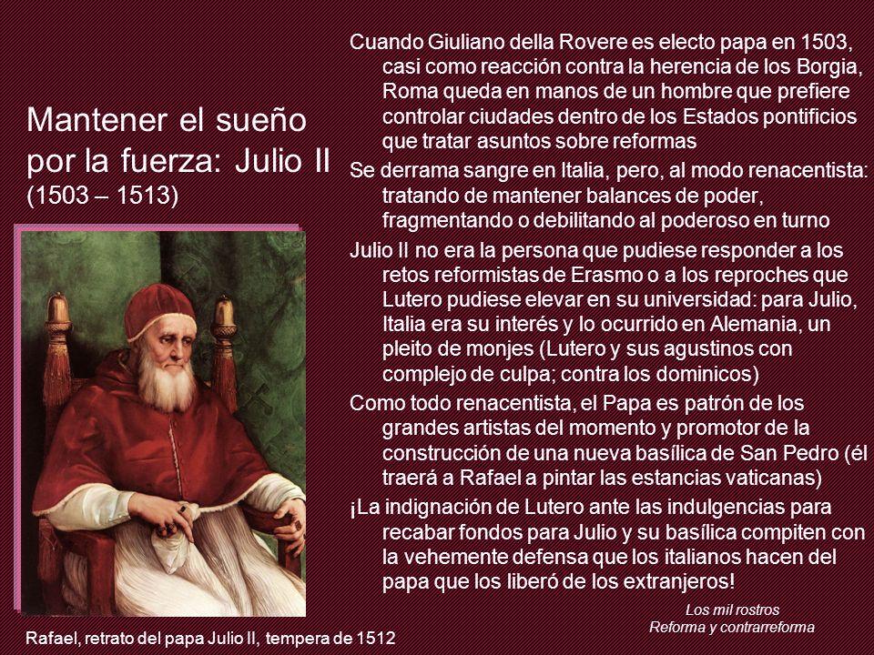 Mantener el sueño por la fuerza: Julio II (1503 – 1513)
