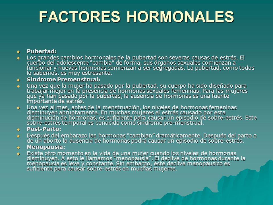 FACTORES HORMONALES Pubertad: