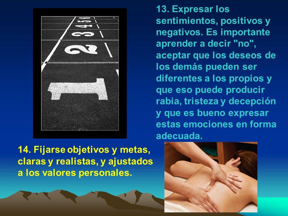 13. Expresar los sentimientos, positivos y negativos