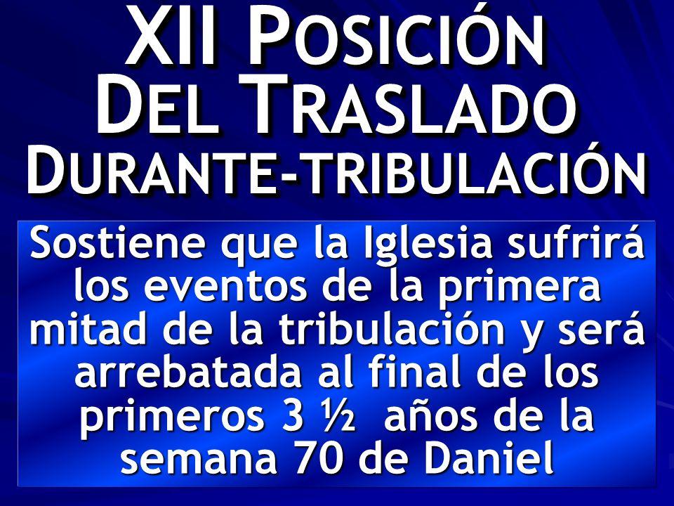 XII POSICIÓN DEL TRASLADO DURANTE-TRIBULACIÓN