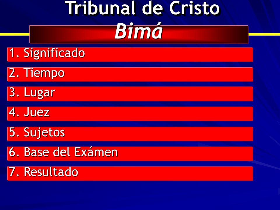 Bimá Tribunal de Cristo 1. Significado 2. Tiempo 3. Lugar 4. Juez