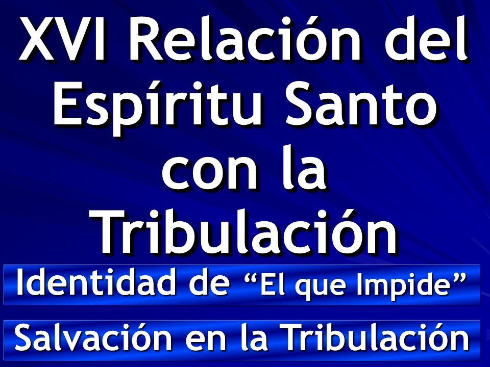XVI Relación del Espíritu Santo con la Tribulación