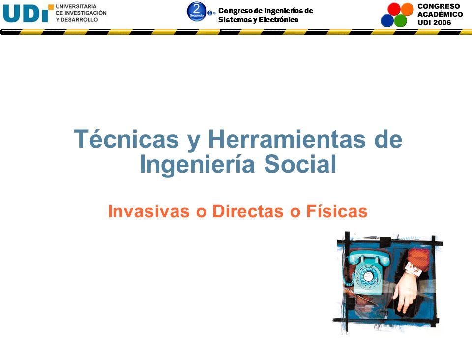 Técnicas y Herramientas de Ingeniería Social Invasivas o Directas o Físicas