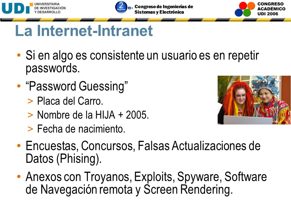 La Internet-Intranet Si en algo es consistente un usuario es en repetir passwords. Password Guessing