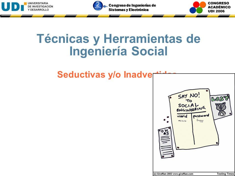 Técnicas y Herramientas de Ingeniería Social Seductivas y/o Inadvertidas.
