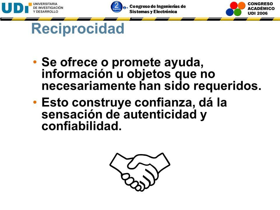 Reciprocidad Se ofrece o promete ayuda, información u objetos que no necesariamente han sido requeridos.