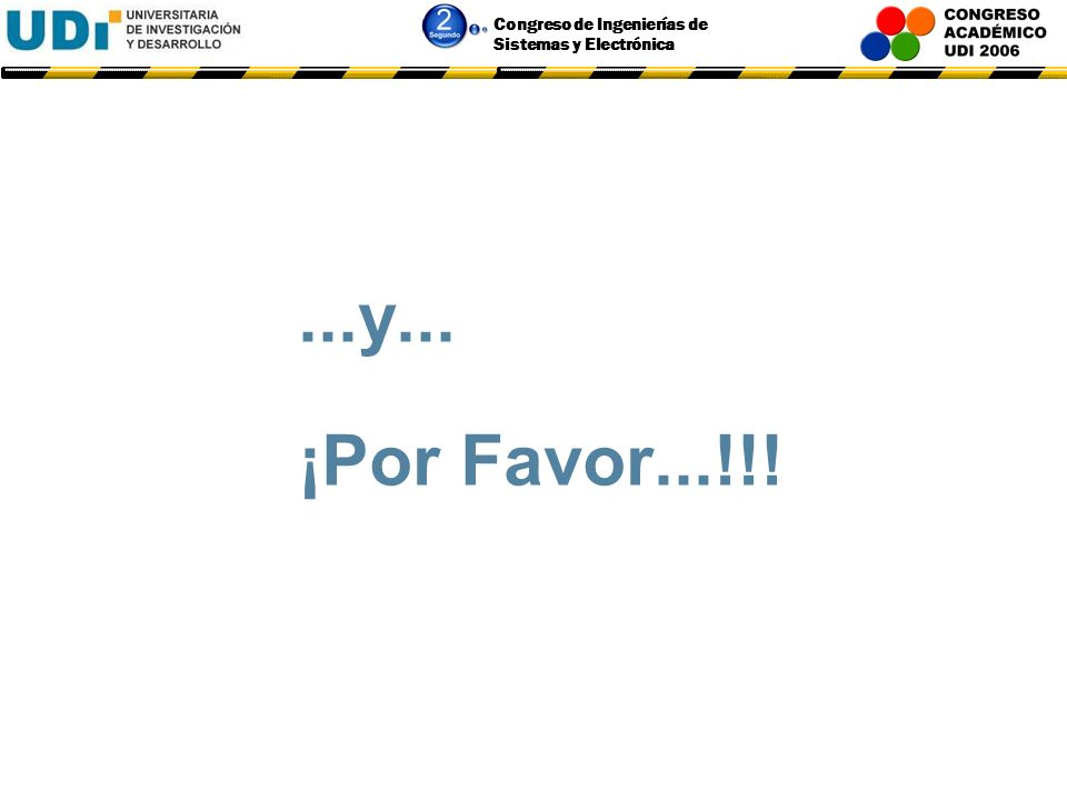 ...y... ¡Por Favor...!!!