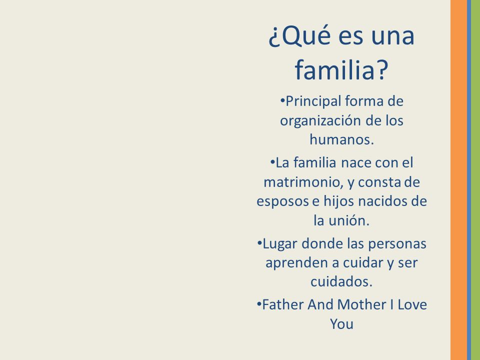 ¿Qué es una familia Principal forma de organización de los humanos.