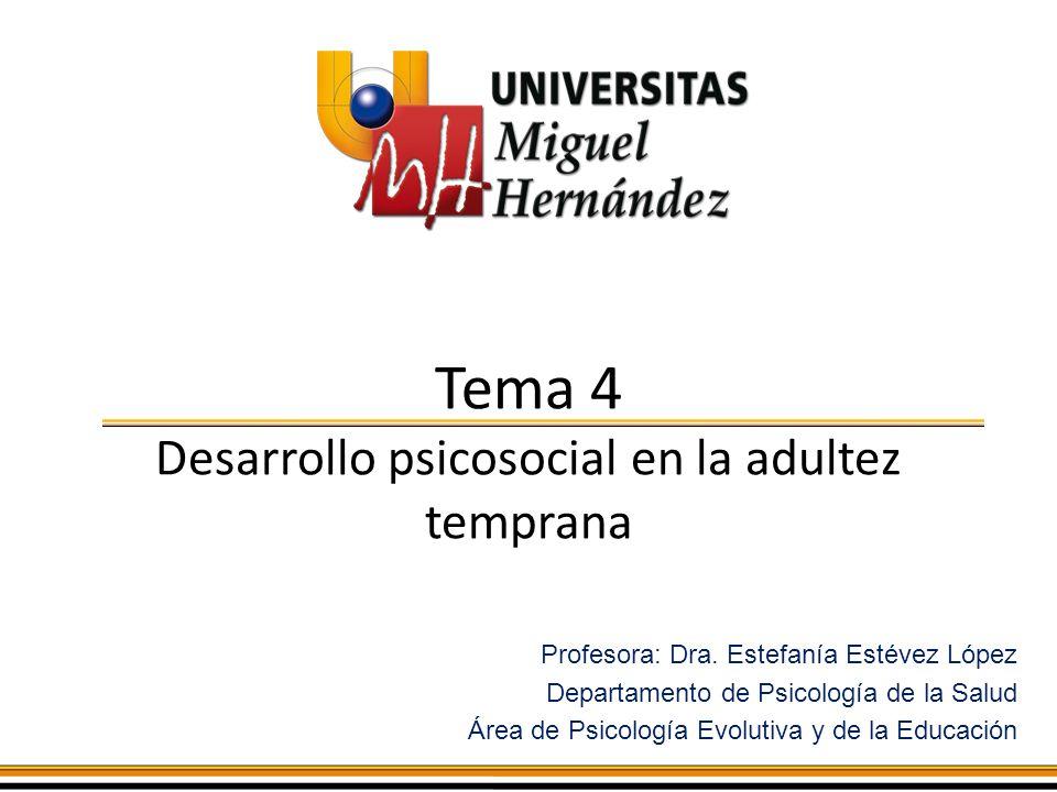 Tema 4 Desarrollo psicosocial en la adultez temprana