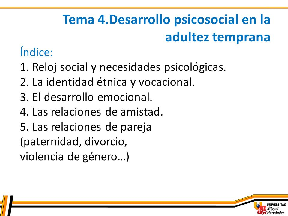 Tema 4.Desarrollo psicosocial en la adultez temprana
