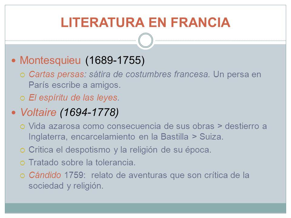 LITERATURA EN FRANCIA Montesquieu (1689-1755) Voltaire (1694-1778)