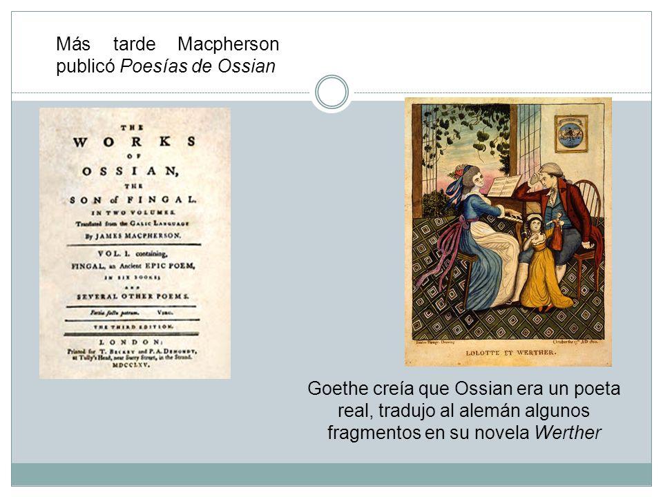 Más tarde Macpherson publicó Poesías de Ossian
