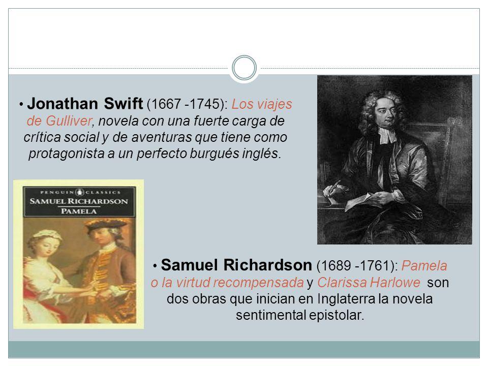 Jonathan Swift (1667 -1745): Los viajes de Gulliver, novela con una fuerte carga de crítica social y de aventuras que tiene como protagonista a un perfecto burgués inglés.