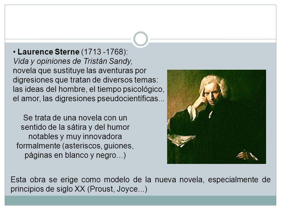 Laurence Sterne (1713 -1768): Vida y opiniones de Tristán Sandy, novela que sustituye las aventuras por.