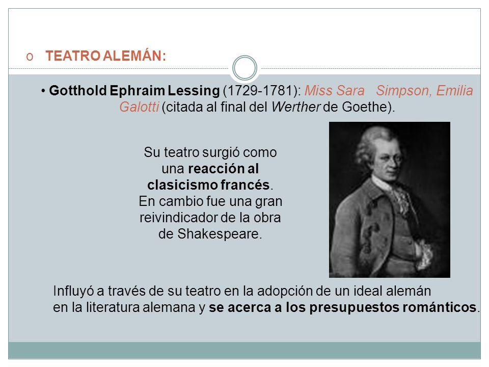 TEATRO ALEMÁN: Gotthold Ephraim Lessing (1729-1781): Miss Sara Simpson, Emilia Galotti (citada al final del Werther de Goethe).