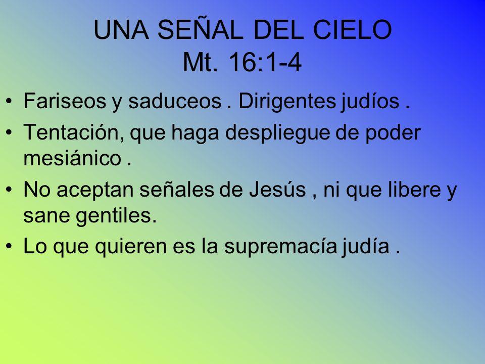 UNA SEÑAL DEL CIELO Mt. 16:1-4