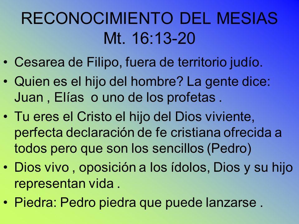 RECONOCIMIENTO DEL MESIAS Mt. 16:13-20
