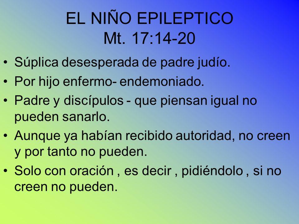 EL NIÑO EPILEPTICO Mt. 17:14-20