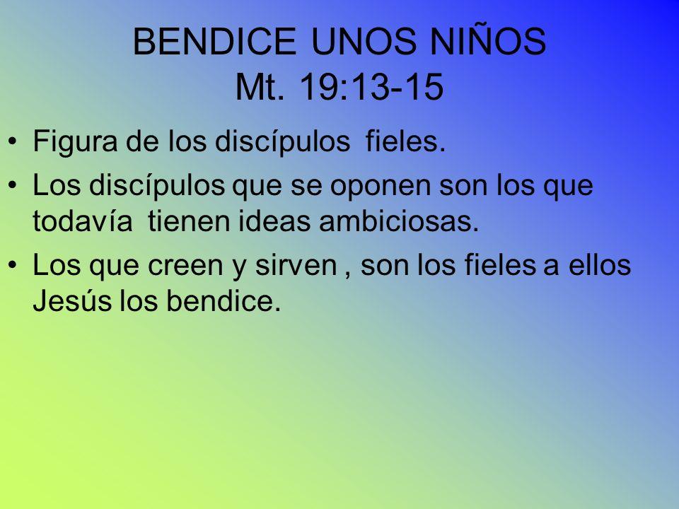 BENDICE UNOS NIÑOS Mt. 19:13-15