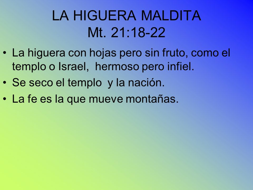 LA HIGUERA MALDITA Mt. 21:18-22