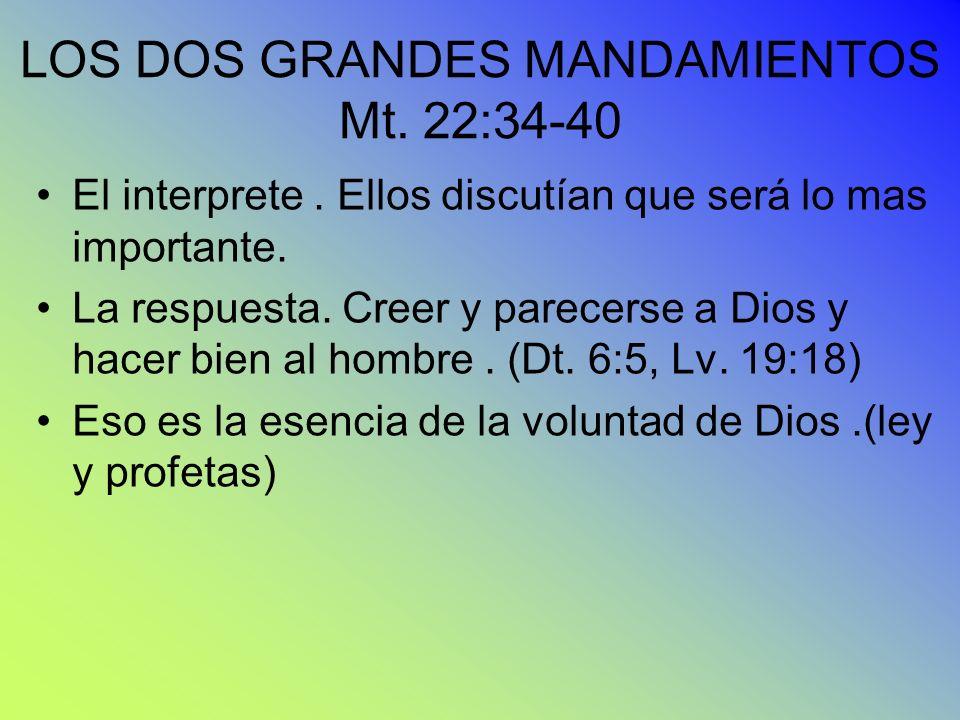 LOS DOS GRANDES MANDAMIENTOS Mt. 22:34-40