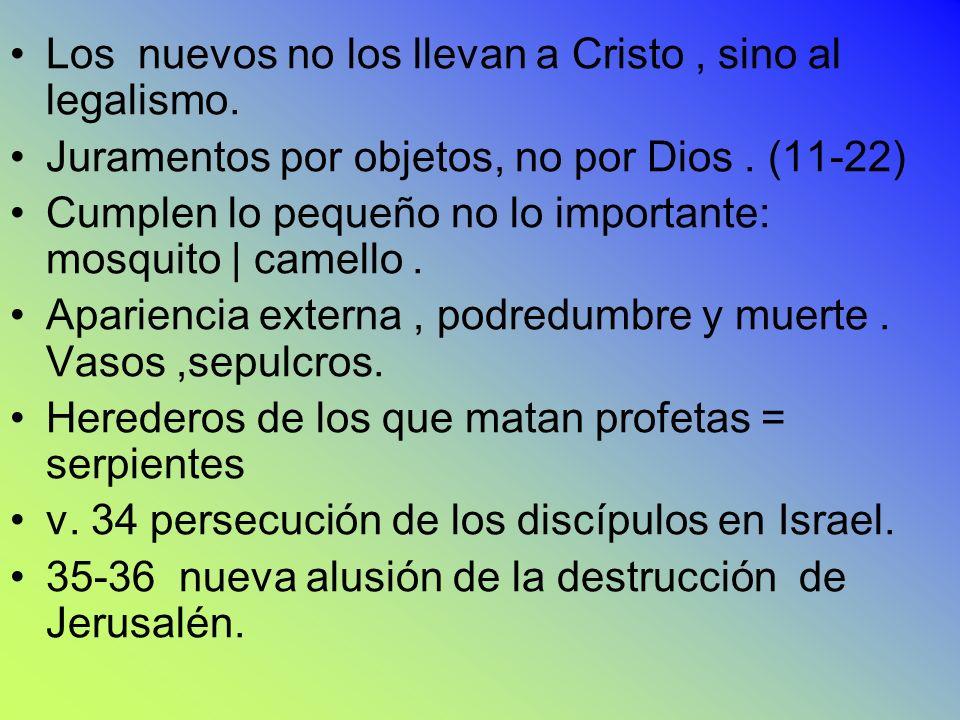 Los nuevos no los llevan a Cristo , sino al legalismo.