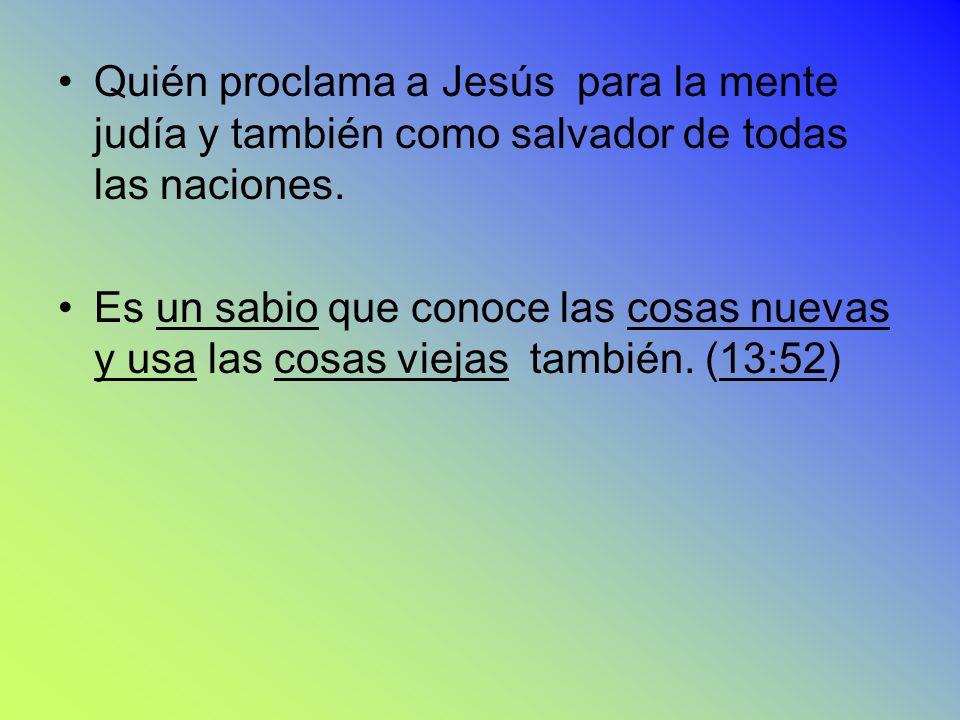Quién proclama a Jesús para la mente judía y también como salvador de todas las naciones.
