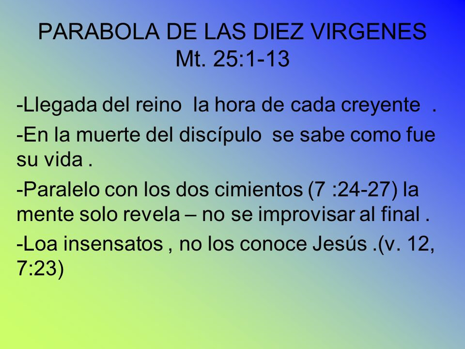 PARABOLA DE LAS DIEZ VIRGENES Mt. 25:1-13