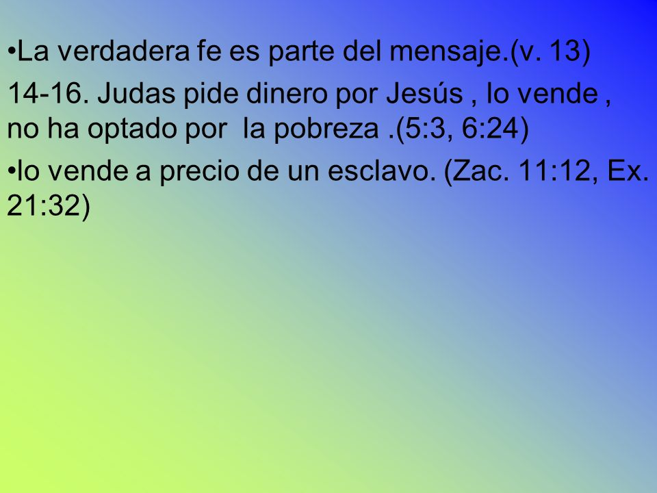 La verdadera fe es parte del mensaje.(v. 13)