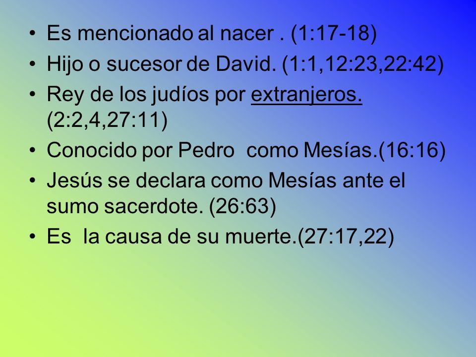Es mencionado al nacer . (1:17-18)