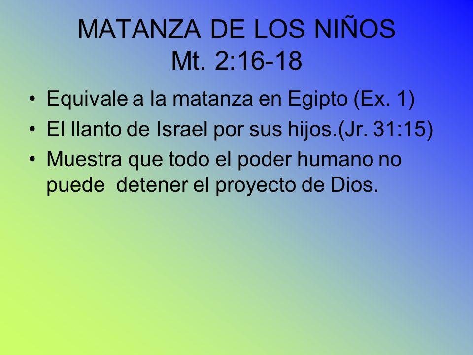 MATANZA DE LOS NIÑOS Mt. 2:16-18