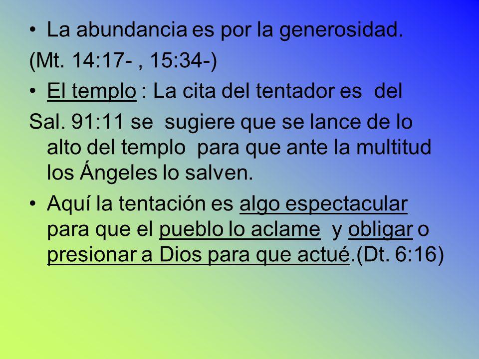 de La abundancia es por la generosidad. (Mt. 14:17- , 15:34-)