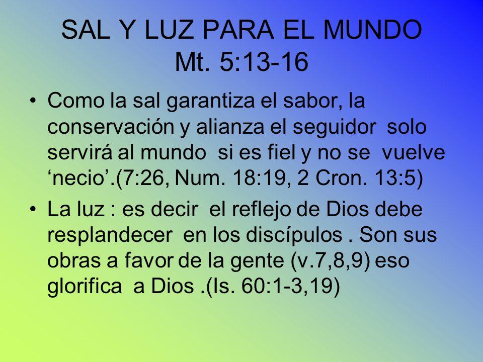 SAL Y LUZ PARA EL MUNDO Mt. 5:13-16