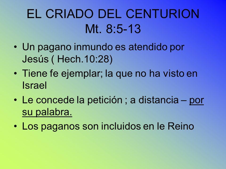 EL CRIADO DEL CENTURION Mt. 8:5-13