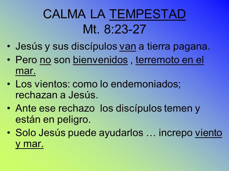 CALMA LA TEMPESTAD Mt. 8:23-27