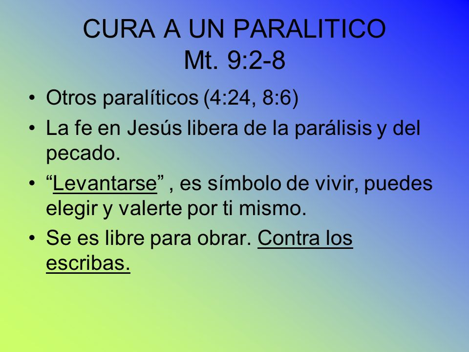CURA A UN PARALITICO Mt. 9:2-8