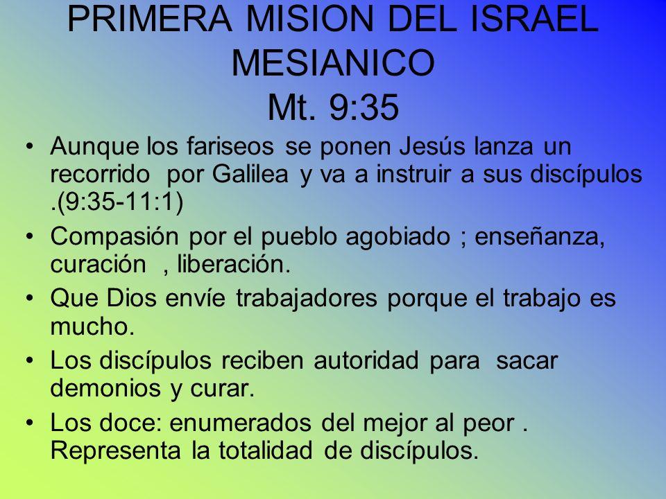 PRIMERA MISION DEL ISRAEL MESIANICO Mt. 9:35
