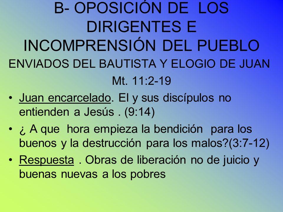 B- OPOSICIÓN DE LOS DIRIGENTES E INCOMPRENSIÓN DEL PUEBLO