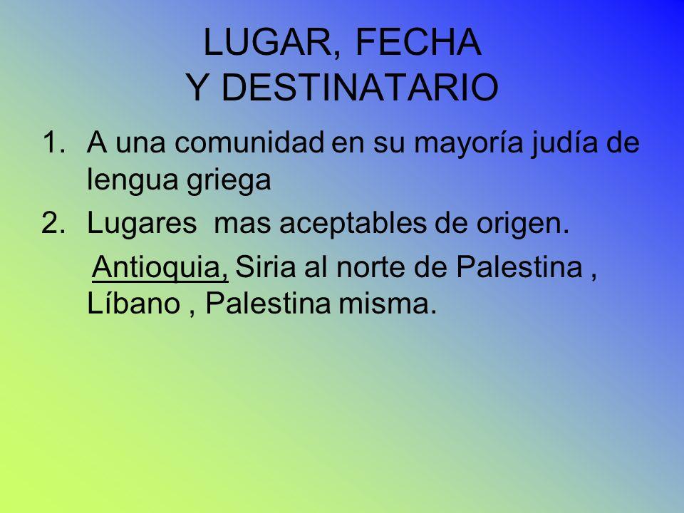 LUGAR, FECHA Y DESTINATARIO