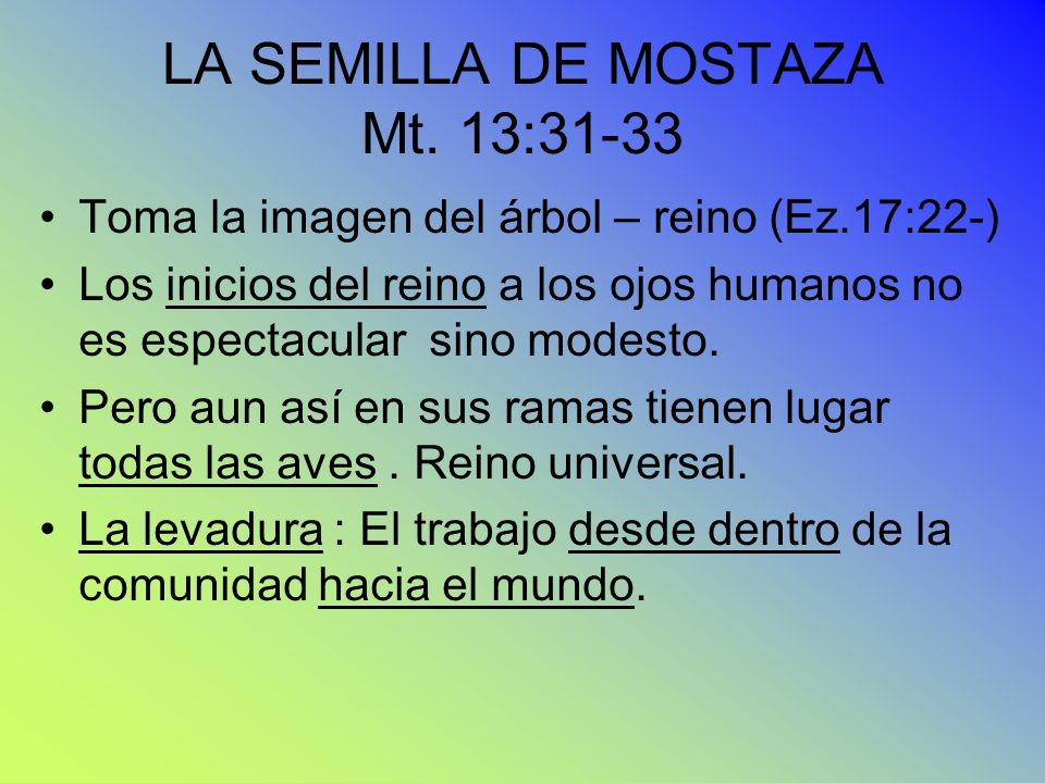 LA SEMILLA DE MOSTAZA Mt. 13:31-33