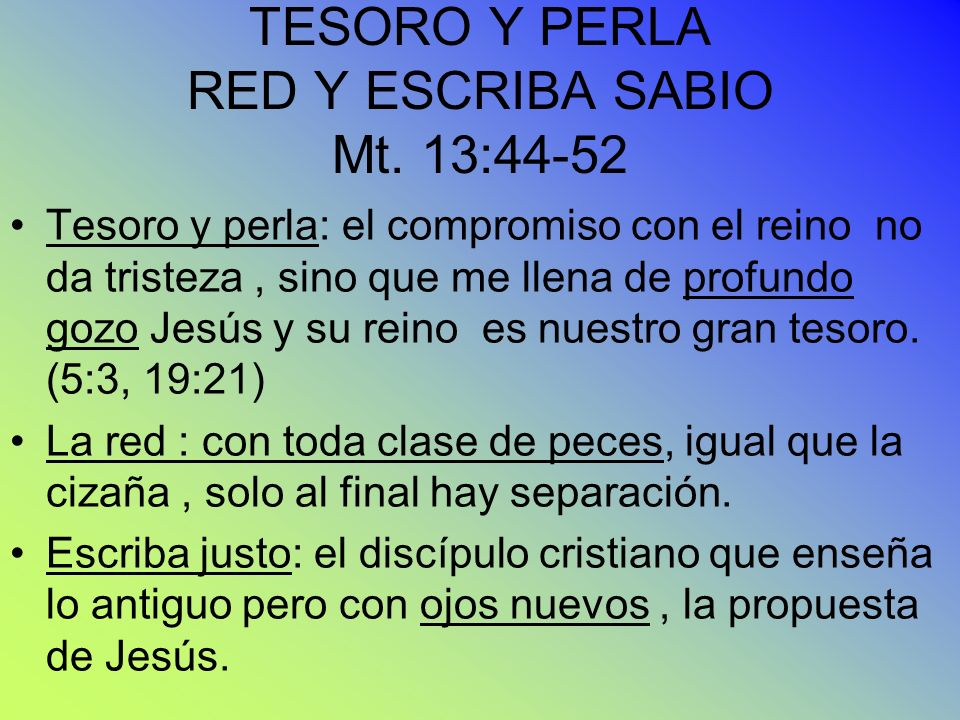 TESORO Y PERLA RED Y ESCRIBA SABIO Mt. 13:44-52