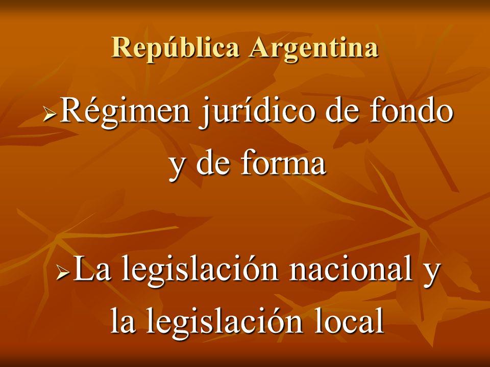 Régimen jurídico de fondo y de forma La legislación nacional y
