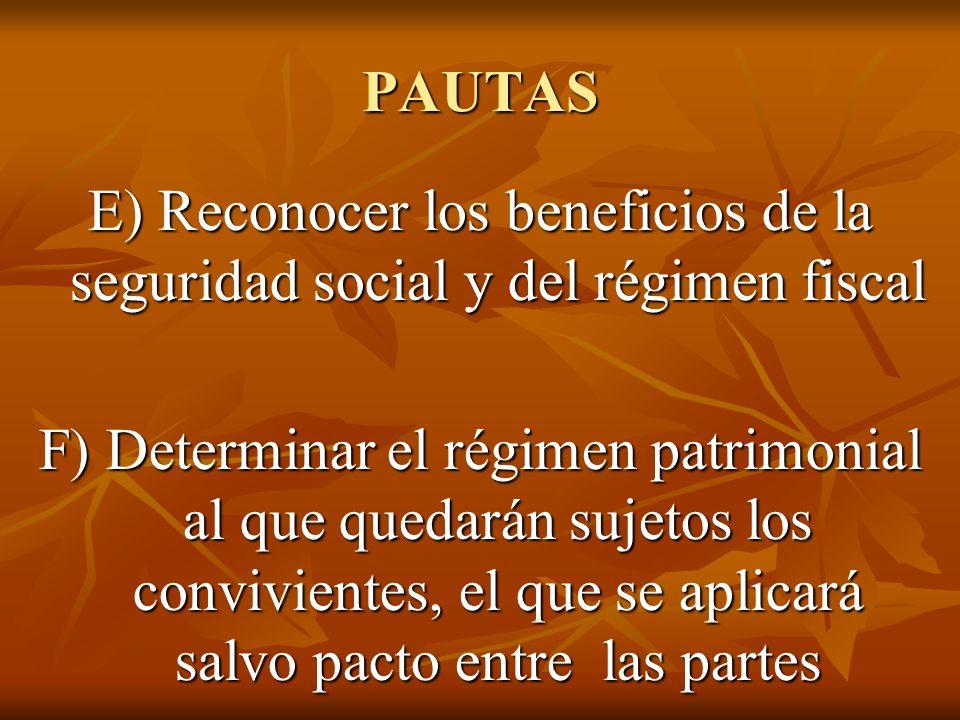 PAUTAS E) Reconocer los beneficios de la seguridad social y del régimen fiscal.
