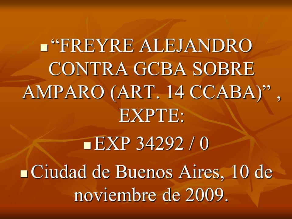 FREYRE ALEJANDRO CONTRA GCBA SOBRE AMPARO (ART. 14 CCABA) , EXPTE:
