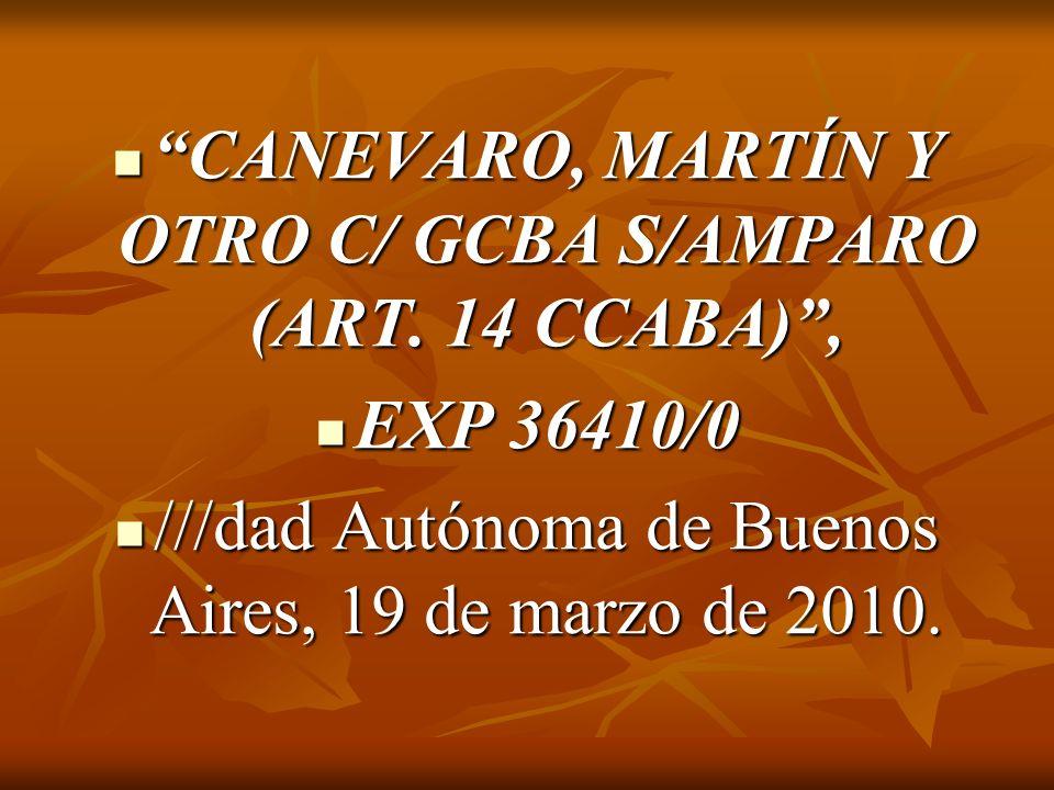 CANEVARO, MARTÍN Y OTRO C/ GCBA S/AMPARO (ART. 14 CCABA) ,