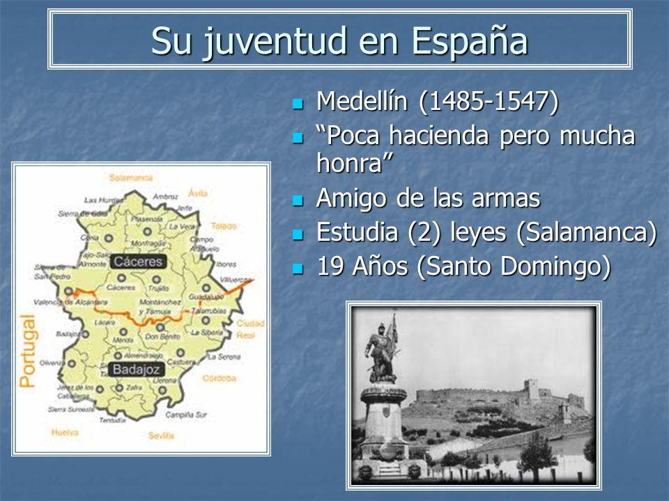 Su juventud en España Medellín (1485-1547)