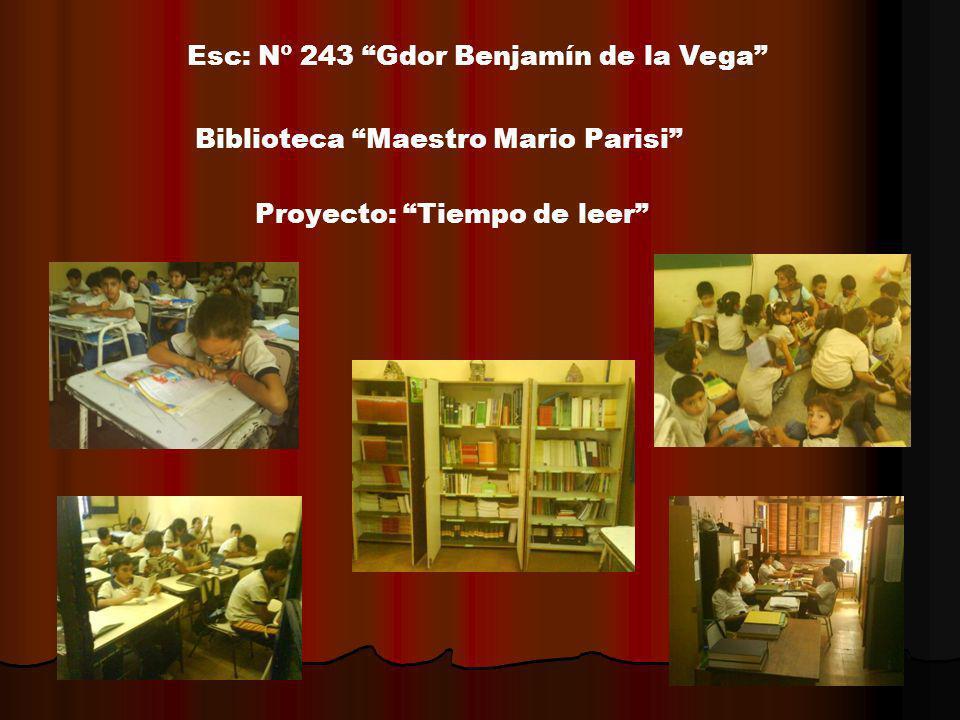 Esc: Nº 243 Gdor Benjamín de la Vega