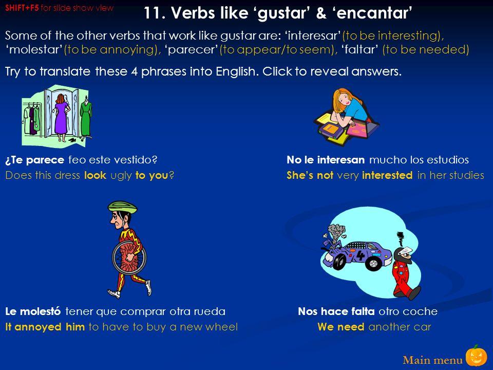 11. Verbs like 'gustar' & 'encantar'