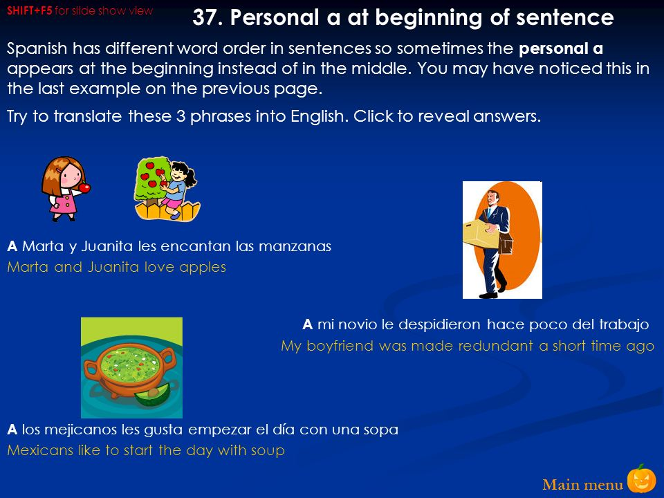 37. Personal a at beginning of sentence