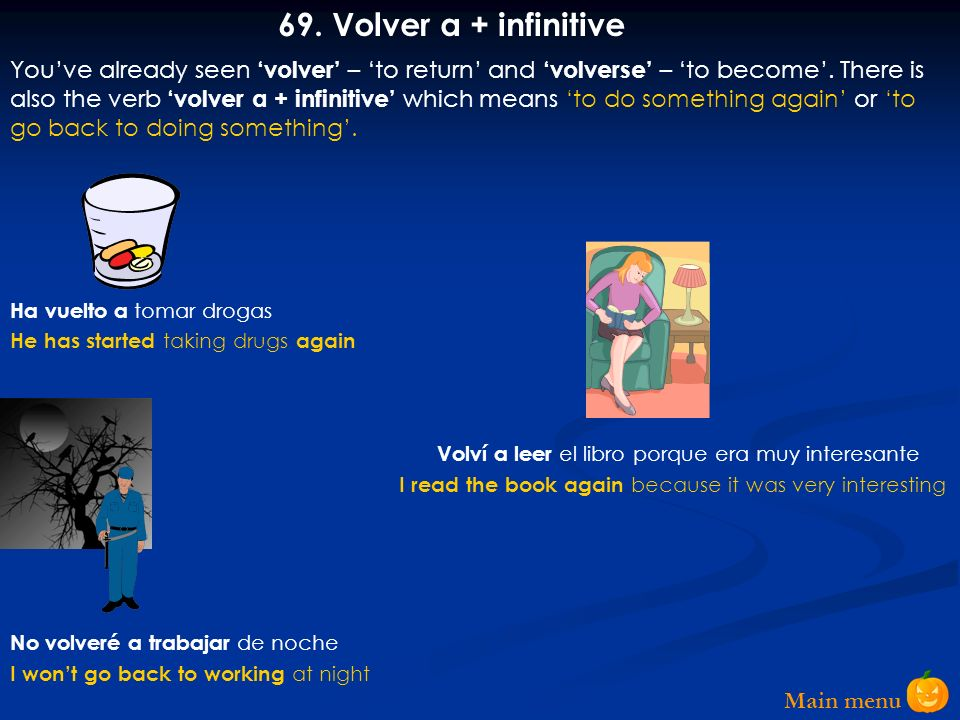 69. Volver a + infinitive